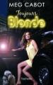 Couverture Blonde, tome 2 : Toujours Blonde Editions Hachette (Jeunesse) 2010
