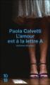 Couverture L'amour est à la lettre A Editions 10/18 (Domaine étranger) 2009