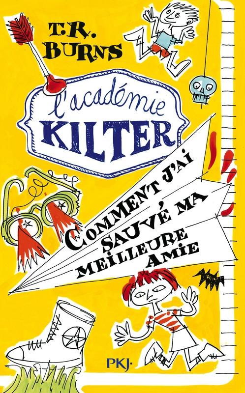 Couverture L'académie Kilter, tome 2 : Comment j'ai sauvé ma meilleure amie