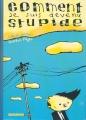 Couverture Comment je suis devenu stupide Editions 6 pieds sous terre (Plantigrade) 2004