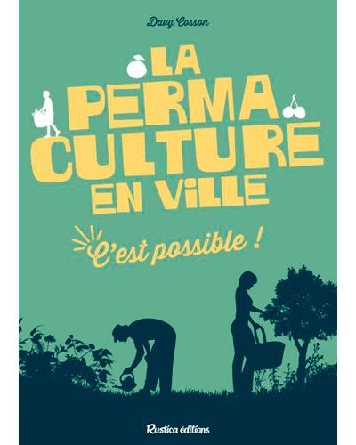 Couverture La permaculture en ville C'est possible !