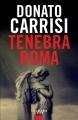 Couverture Tenebra Roma Editions Calmann-Lévy 2017