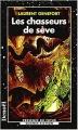 Couverture Les chasseurs de sève Editions Denoël (Présence du fantastique) 1999