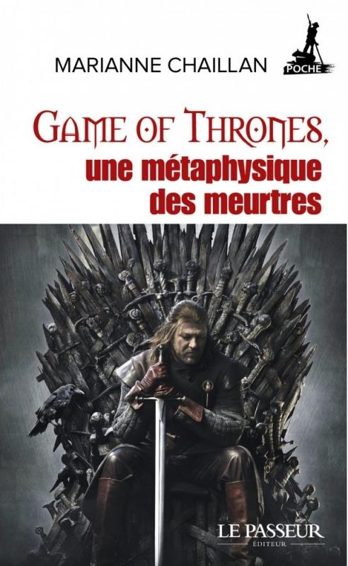Couverture Game of Thrones, une métaphysique des meurtres
