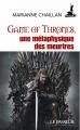 Couverture Game of Thrones, une métaphysique des meurtres Editions Le Passeur 2017