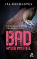 Couverture Bad, tome 4 : Amour immortel Editions Harlequin (&H) 2017