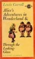 Couverture Alice au Pays des Merveilles, De l'autre côté du miroir / Tout Alice / Alice au Pays des Merveilles suivi de La traversée du miroir Editions Signet (Classic) 1960