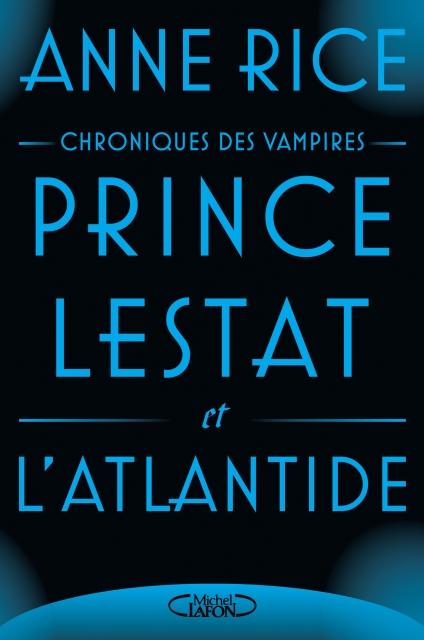 Couverture Chroniques des vampires, tome 12 : Prince Lestat et l'Atlantide