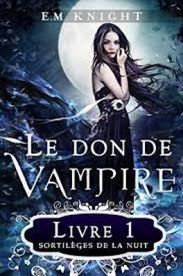 Couverture Le don de vampire, tome 1 : Sortilèges de la nuit