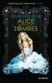Couverture Chroniques de Zombieland, tome 1 : Alice au pays des zombies Editions Mosaïc 2015