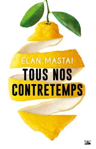 Tous nos contretemps de Elan Mastai