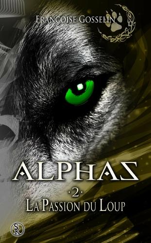 Couverture Alphas, tome 2 : La passion du loup