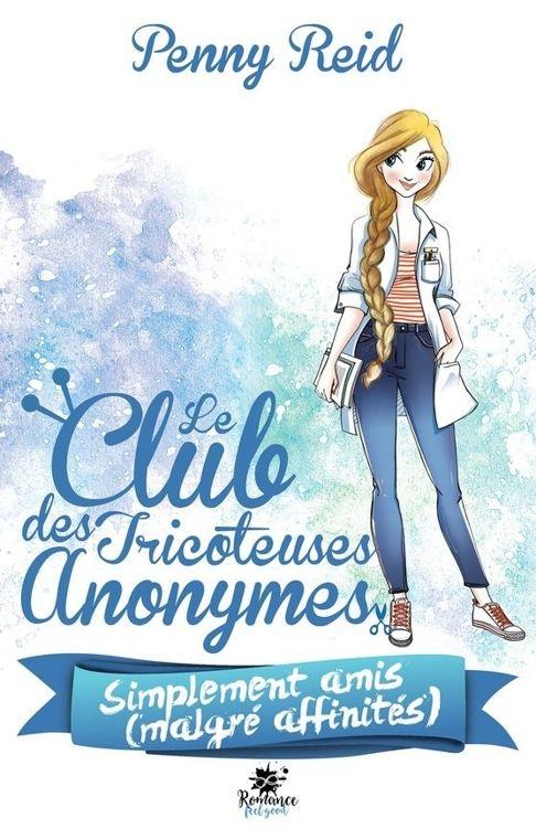 Couverture Le club des tricoteuses anonymes, tome 2 : Simplement amis (malgré affinités)