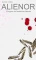 Couverture Alienor : L'origine de toutes les haines Editions Autoédité 2016