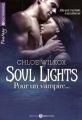 Couverture Soul lights, tome 1 : Pour un vampire... Editions Addictives 2015