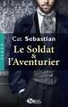 Couverture Le soldat & l'aventurier Editions Milady (Romance - Slash) 2017
