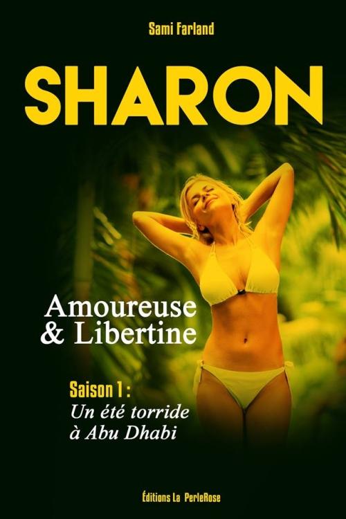 Couverture Sharon, amoureuse et libertine, tome 1 : Un été torride à Abu Dhabi
