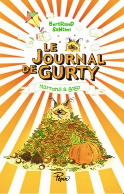 Couverture Le journal de Gurty, tome 3 : Marrons à gogo