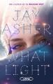 Couverture What light Editions Michel Lafon 2017