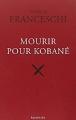 Couverture Mourir pour Kobané Editions Des Equateurs 2015