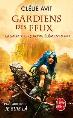Couverture Les messagers des vents / La saga des quatre éléments, tome 3 : Gardiens des feux