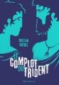 Couverture Le complot du trident Editions Didier Jeunesse 2017