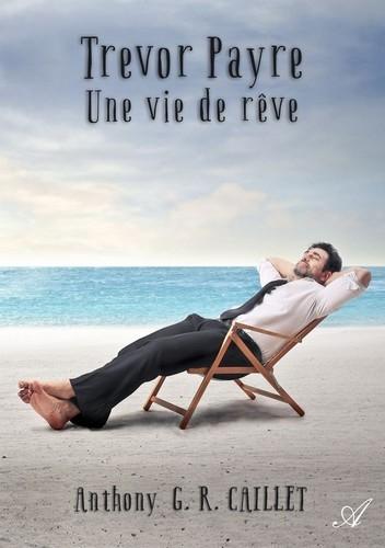 Couverture Trevor Payre : Une vie de rêve