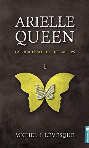 Couverture Arielle Queen, tome 01 : La Société secrète des Alters