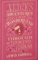Couverture Alice au Pays des Merveilles, De l'autre côté du miroir / Tout Alice / Alice au Pays des Merveilles suivi de La traversée du miroir Editions Barnes & Noble 2015