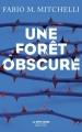 Couverture Une forêt obscure Editions Robert Laffont (La bête noire) 2016