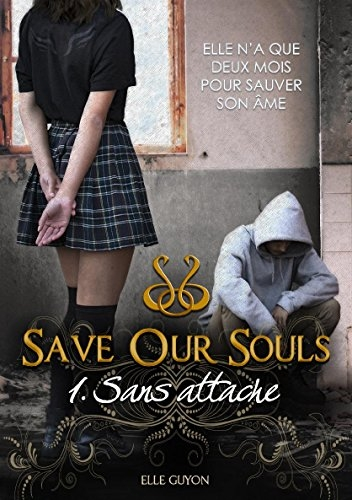 Couverture Save our souls, tome 1 : Sans attache