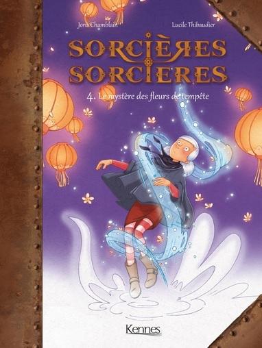 Couverture Sorcières sorcières (BD), tome 4 : Le mystère des fleurs de tempête
