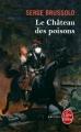 Couverture Le château des poisons Editions Le Livre de Poche (Policier) 2011