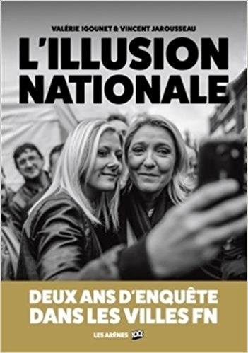 Couverture L'illusion nationale : Deux ans d'enquête dans les villes FN