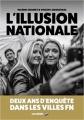 Couverture L'illusion nationale : Deux ans d'enquête dans les villes FN Editions Les arènes 2017