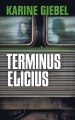 Couverture Terminus Elicius Editions France Loisirs 2017