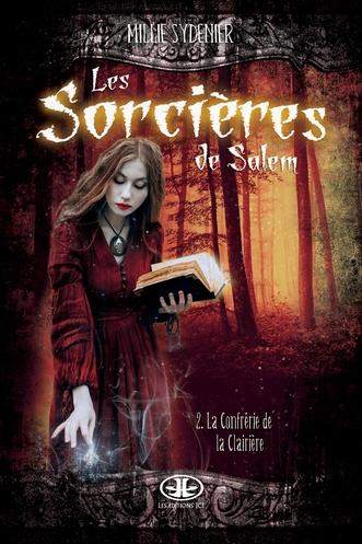 Couverture Les sorcières de Salem, tome 2 : La confrérie de la clairière