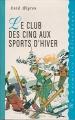 Couverture Le club des cinq aux sports d'hiver Editions France Loisirs (Ma première bibliothèque) 1998