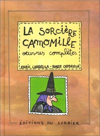 Couverture La sorcière Camomille : Oeuvres complètes