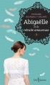 Couverture Abigaëlle, tome 3 : Abigaëlle et la retraite amoureuse Editions Libre Expression 2017
