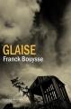 Couverture Glaise Editions La manufacture de livres 2017