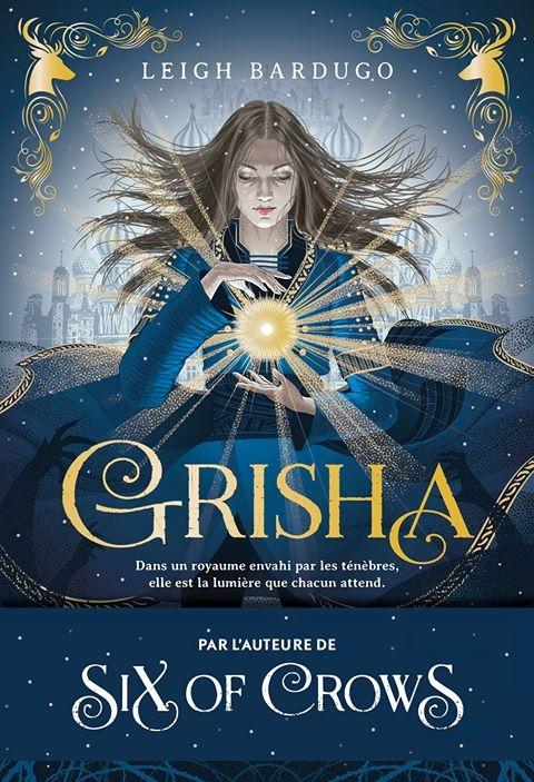 Grisha T.1, les Orphelins du royaume, L. Bardugo