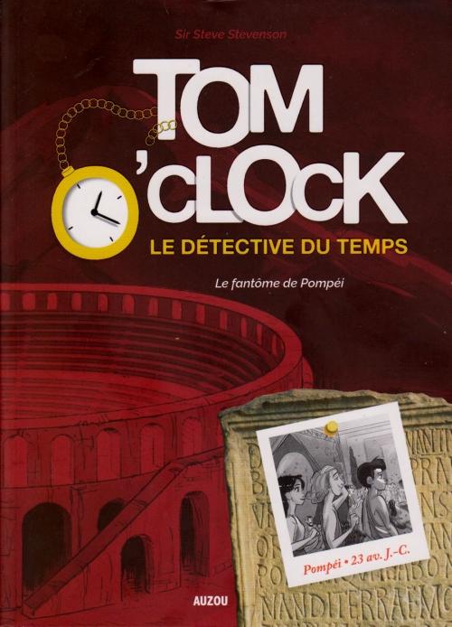 Couverture Tom O'Clock : Le détective du temps, tome 2 : Le fantôme de Pompéi