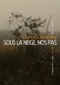 Couverture Sous la Neige, nos Pas Editions La Manufacture de Livres 2017