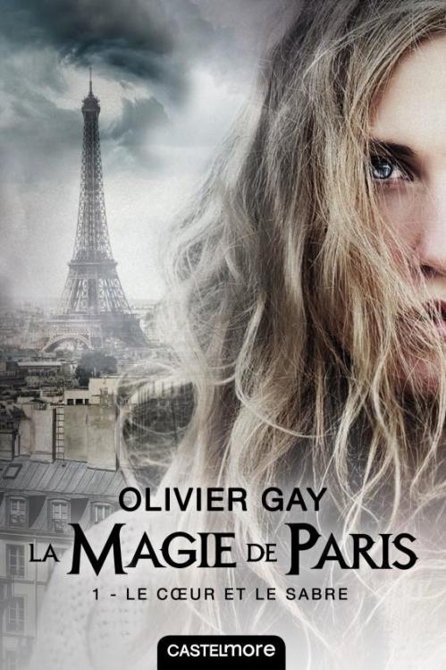 Couverture La magie de Paris, tome 1 : Le coeur et le sabre