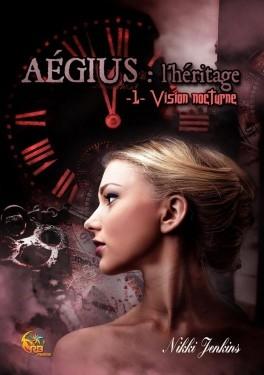 Couverture Aegius : L'héritage, tome 1 : Vision nocturne