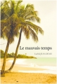 Couverture Le mauvais temps Editions The book edition 2017
