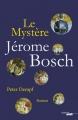 Couverture Le mystère Jérôme Bosch Editions Cherche Midi 2017