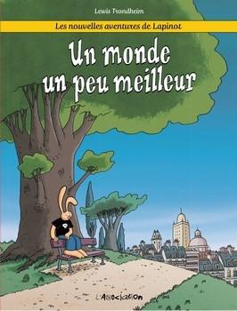 Couverture Les nouvelles aventures de Lapinot, tome 1 : Un monde un peu meilleur