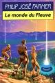 Couverture Le Fleuve de l'éternité, tome 1 : Le monde du fleuve Editions Robert Laffont 1979
